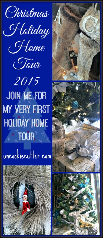 Christmas Holiday Home Tour 2015 - UncookieCutter.com