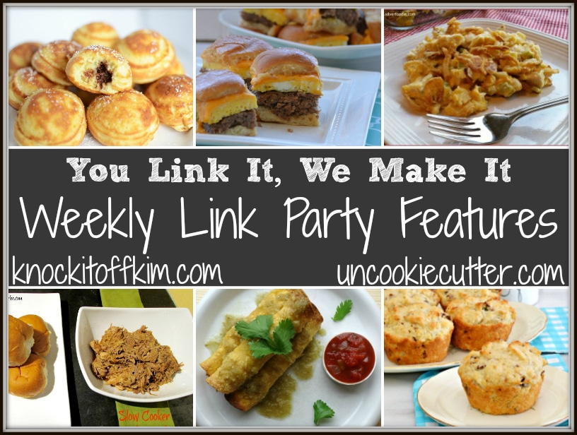 You Link It, We Make It - The link party where we actually each make and feature one link up each week! Stop by Wed through Sat at KnockitOffKim.com and UncookieCutter.com