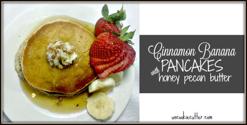 "Banana Pancakes with Cinnamon and Honey Pecan Butter - My husband dubbed these ""The best pancakes he ever had"". They were fantastic and uses mashed banana cuts down on the fat! The honey pecan butter was the perfect touch! UncookieCutter.com"