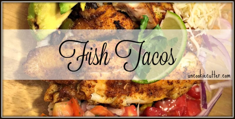 Fish Tacos - Uncookie Cutter