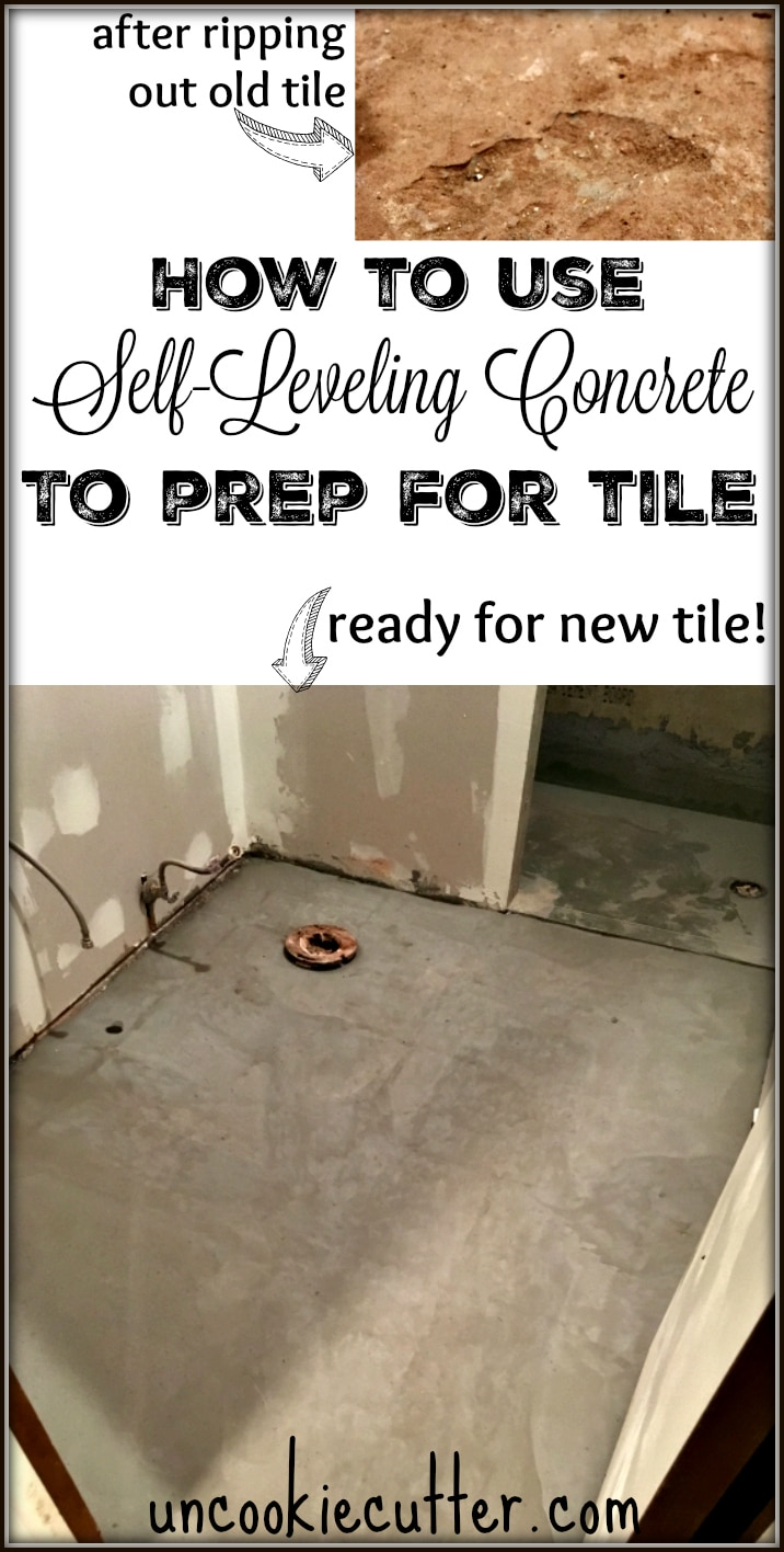 How to Use Self-Leveling Concrete to prep your floor for tile - UncookieCutter.com