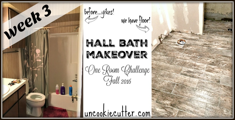 Hall Bath Makeover - Week 3 - One Room Challenge - Fall 2016 - UncookieCutter.com