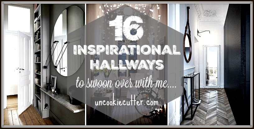 16 Inspirational Hallways to swoon over with me - UncookieCutter.com