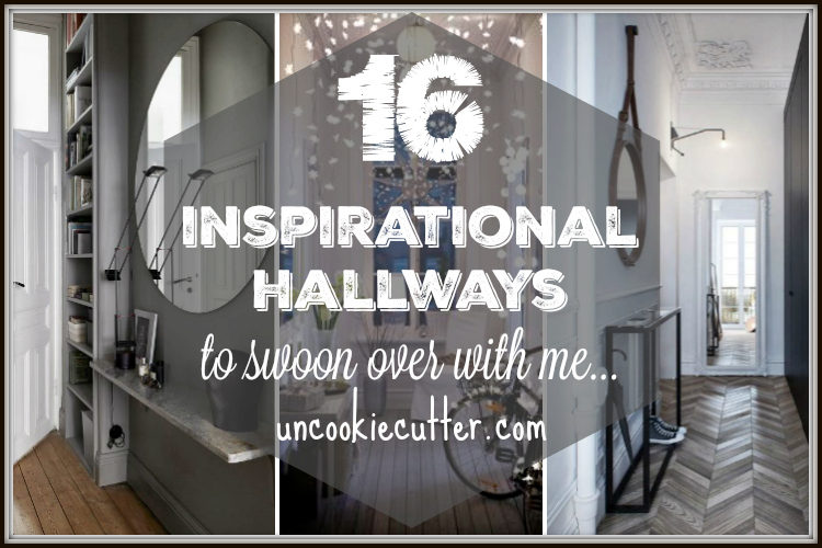 16 Inspirational Hallways to swoon over with me! - UncookieCutter.com