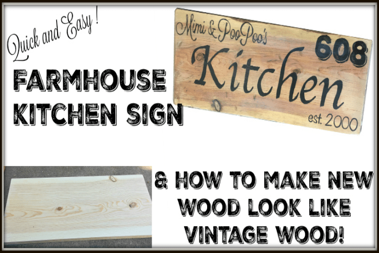 Farmhouse Sign & Make New Wood Look Like Vintage!