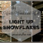 Light Up Snowflake DIY & Winter Wonderland Wall
