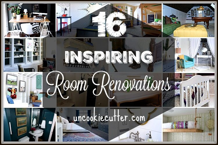 I've rounded up 16 Inspiring room makeovers for you to browse through for every room in your home. UncookieCutter.com