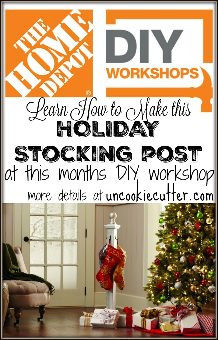 Home Depot DIY Workshops - Holiday Stocking Post - Uncookie Cutter