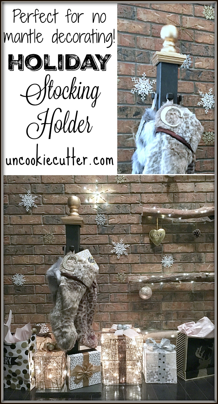 Holiday Stocking Post - Perfect for no-mantle holiday decor! - UncookieCutter.com