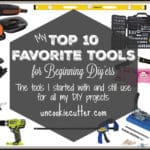 Beginner Tools – A Top Ten List of My Favorites