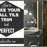 Wall Tile Trim – How I Made it Look All Pretty