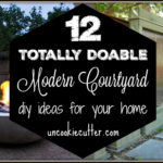 Modern Courtyard – 12 DIY Ideas to Try