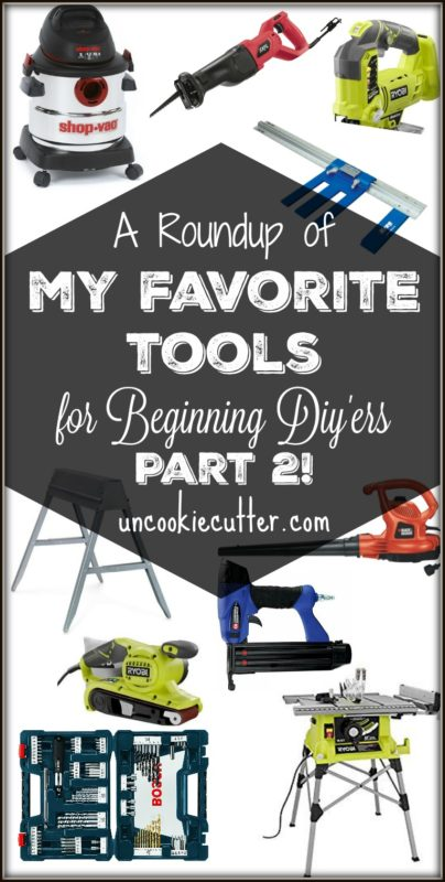 My Favorite Tools for the Beginning Diy'er Part 2 - UncookieCutter.com