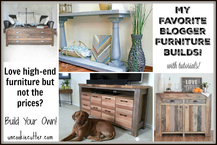 I've rounded up over 40 of the best furniture builds from some of my favorite bloggers. UncookieCutter.com