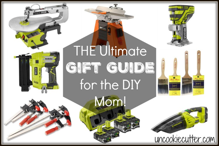 The ultimate Mother's Day gift guide for the DIY mom! UncookieCutter.com