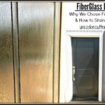 Fiberglass Doors – Why I Picked It and How to Stain