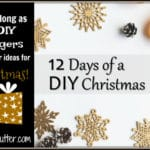 DIY Christmas – 12 Days of Ideas to DIY!