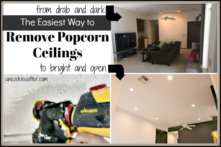 "Want to remove texture or ""popcorn"" from your ceilings to create a brighter, more open and modern feel?  I have done it quite a few times and I have found, by far, the easiest way to do it. UncookieCutter.com"