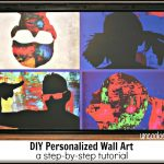 Personalized Wall Art – How to Easily Create Your Own