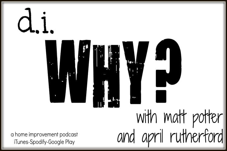 Home Improvement Podcast – d.i.Why?